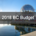 BC Budget Highlights 2018